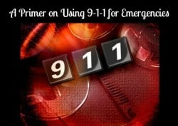 A Primer on Using 9-1-1 for Emergencies