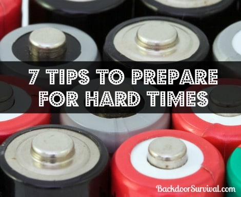 7 Tips to Prepare for Hard Times - Backdoor Survival