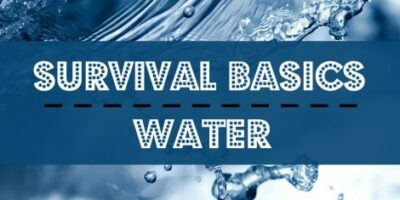 Survival Basics: Water and Water Storage