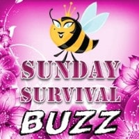The Sunday Survival Buzz – Volume 73