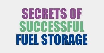 Secrets of Successful Fuel Storage