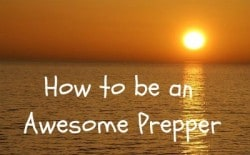 How to Become an Awesome Prepper