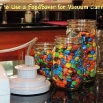 Fast Track Prep Tip #4: How to Use a FoodSaver for Vacuum Canning