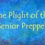 The Plight of the Senior Prepper