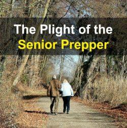 The Plight of the Senior Prepper