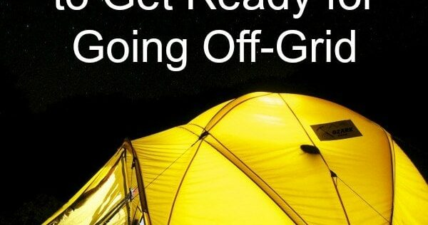 Six Things to Do to Prepare for Going Off-Grid