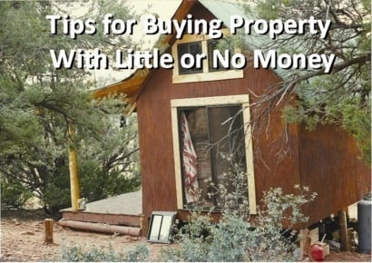 Tips for Buying Property With Little or No Money - Backdoor Survival