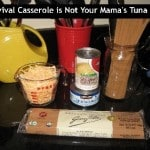 Survival Casserole is Not Your Mama's Tuna Dish
