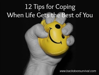 12 Tips for Coping When Life Gets the Best of You