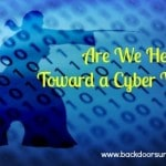 Are We Headed Toward a Cyber War?