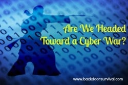 Are We Headed Toward a Cyber War?
