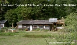 Fast Track Tip #6:  Test Your Survival Skills With A Grid-Down Weekend