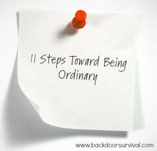 11 Steps Toward Being Ordinary
