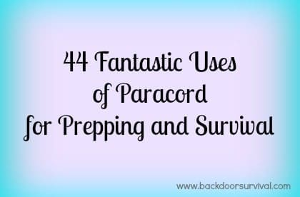 44 Fantastic Uses of Paracord for Prepping and Survival | Backdoor Survival