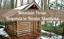Mountain House Responds to Reader Questions