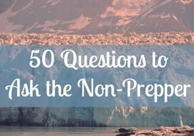 50 Questions to Ask the Non Prepper