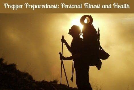 Prepper Preparedness: Personal Fitness and Health