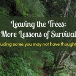 Leaving the Trees: More Lessons of Survival