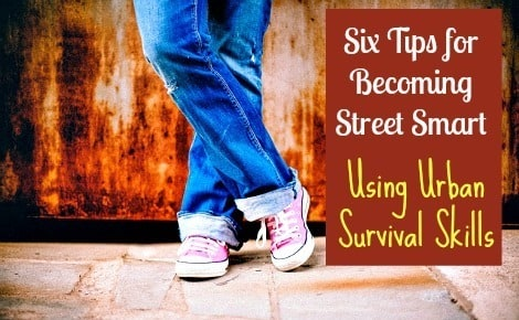 Six Tips for Becoming Street Smart