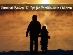 Survival Basics: 12 Tips for Families with Children