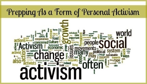 Prepping As a Form of Personal Activism   Backdoor Survival