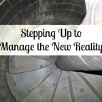 Stepping Up to Manage the New Reality