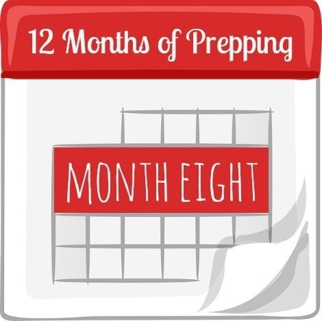Ease into preparedness without stress.  Month Eight of Twelve Month of Prepping, One Month at a Time | Backdoor Survival
