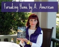 Summer 2014 Book Festival: Forsaking Home by A. American