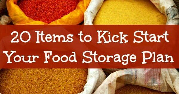 20 Items to Kick Start Your Long Term Food Storage Plan