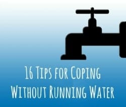 16 Tips for Coping Without Running Water