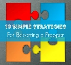 10 Simple Strategies for Becoming A Prepper