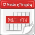 12 Months of Prepping: Month Twelve