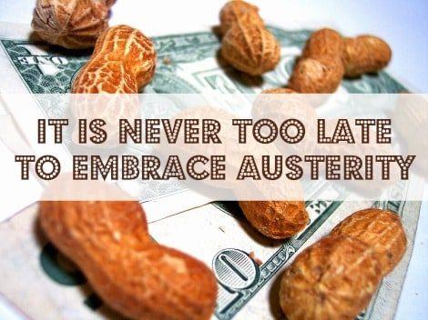 It is Never Too Late to Embrace Personal Austerity