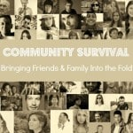 Community Survival: Bringing Friends and Family Into the Fold