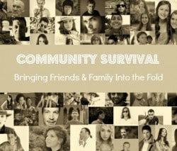 Community Survival: Bringing Friends & Family Into the Fold