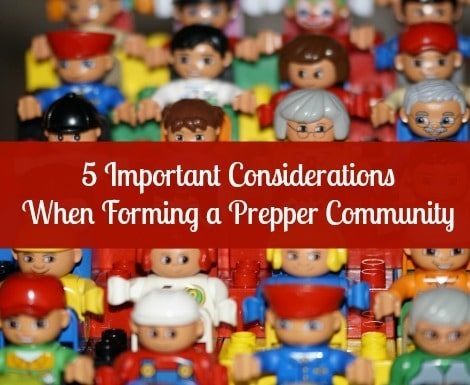 Five important considerations when forming a prepper community |Food for thought from Backdoor Survival|