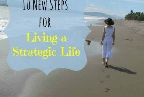19 New Steps for Living a Strategic Life
