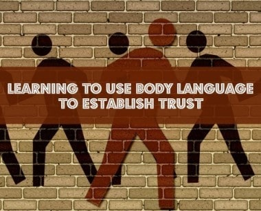 Learn to Use Body Language to Establish Trust