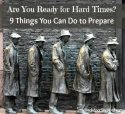 9 Tips to Prepare for Hard Times - Backdoor Survival
