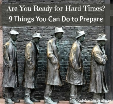9 Things To Do to Prepare for Hard Times Ahead