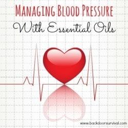 Managing Blood Pressure with Essential Oils - Backdoor Survival