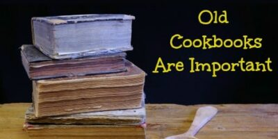 8 Reasons Old Cookbooks Are Important