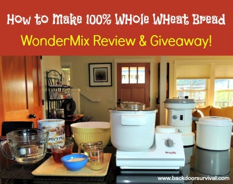 How to Make 100% Whole Wheat Bread Using the WonderMix  - Backdoor Survival
