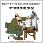 How to Set-Up and Master Ham Radio Without Going Crazy, Part 2