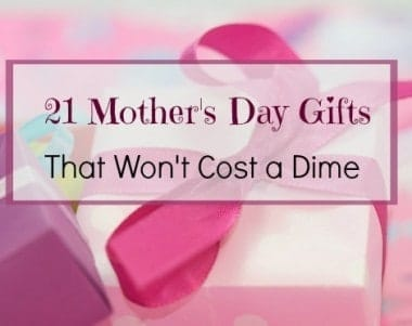 21 Mothers Day Gifts That Won't Cost a Dime