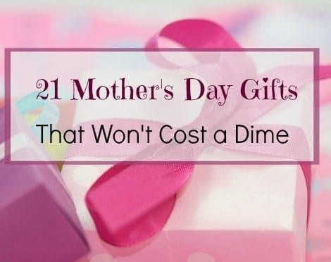 21 Mothers Day Gifts That Won't Cost a Dime - Backdoor Survival