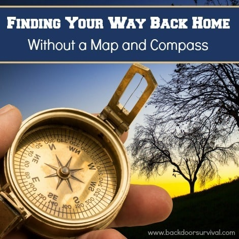 Finding Your Way Back Home Without a Map and Compass - Backdoor Survival
