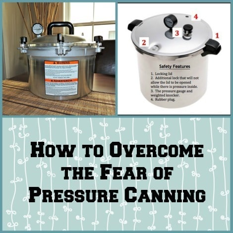 How to Overcome the Fear of Pressure Canning - Backdoor Survival