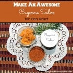 Make an Awesome Cayenne Salve for Pain Relief