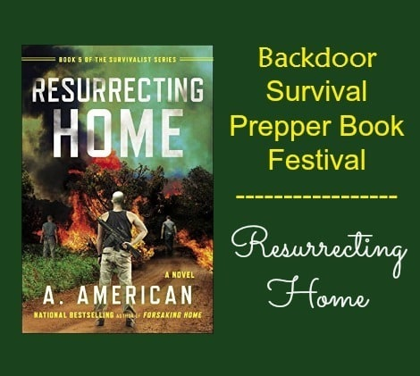 Resurrecting Home by A. American - Backdoor Survival